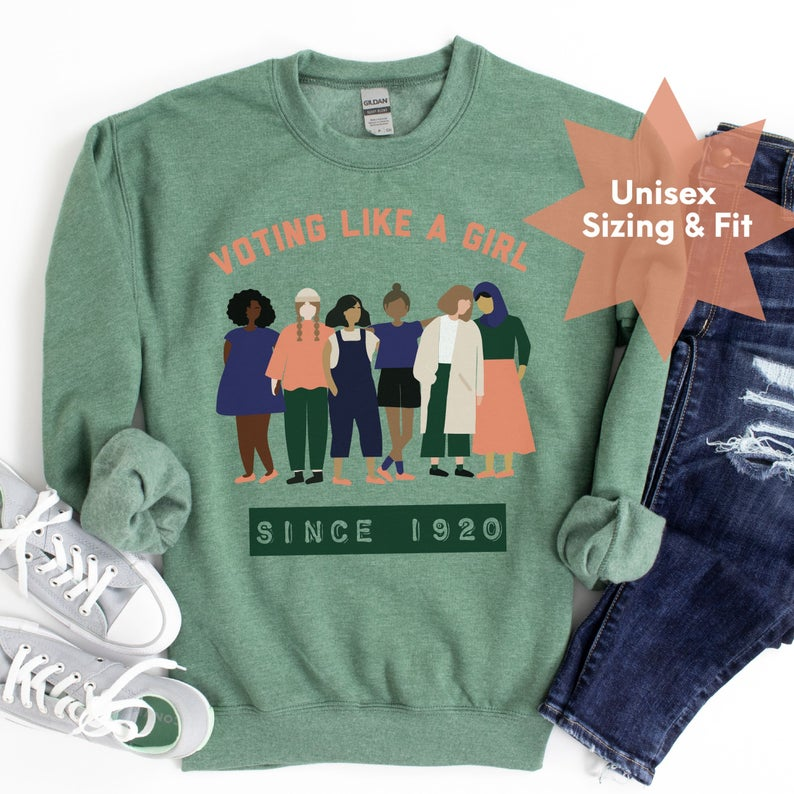 voting like a girl sweatshirt via kindness counts co via etsy on the happy list